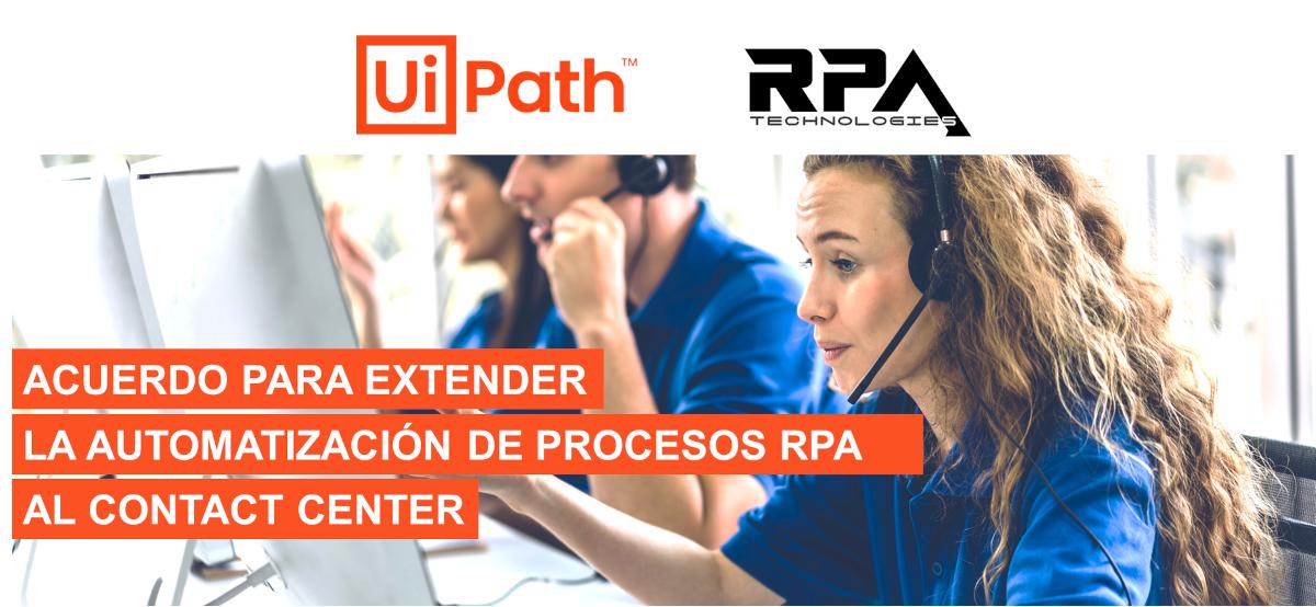 RPA Technologies extiende el RPA al Contact Center con UiPath